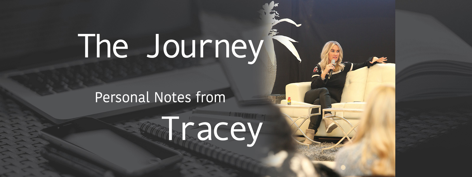 The Journey - Personal notes from Tracey